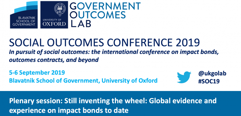 Social Outcomes Conference 2019: Still inventing the wheel: Global evidence and experience on impact bonds to date